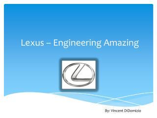 Lexus – Engineering Amazing
