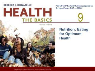 Nutrition: Eating for Optimum Health