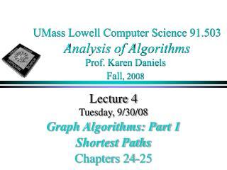 UMass Lowell Computer Science 91.503 Analysis of Algorithms Prof. Karen Daniels Fall , 2008