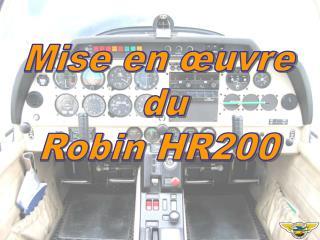 Mise en �uvre  du Robin HR200