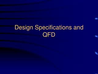 Design Specifications and QFD