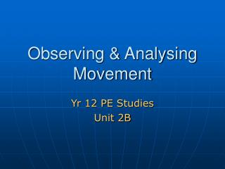 Observing & Analysing Movement