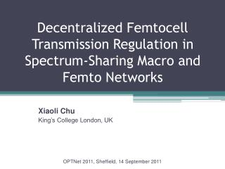 Decentralized Femtocell Transmission Regulation in Spectrum-Sharing Macro and Femto Networks