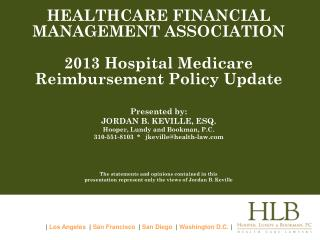 HEALTHCARE FINANCIAL  MANAGEMENT ASSOCIATION 2013 Hospital Medicare  Reimbursement Policy Update