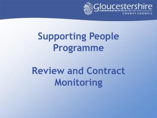 Supporting People Programme Review and Contract Monitoring
