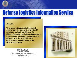 DLIS Data Quality Richard A. Hansen Chief, Data Integrity Branch DLIS-SDQ October 11, 2007