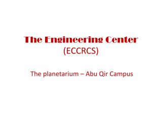 The Engineering Center  (ECCRCS)