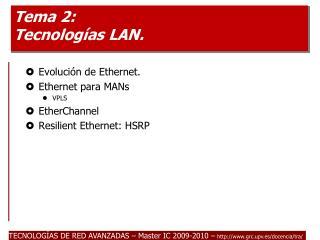Tema  2:  Tecnologías  LAN.