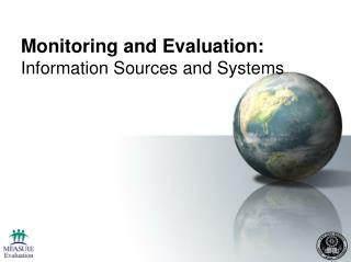 Monitoring and Evaluation:  Information Sources and Systems