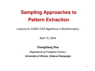 Sampling Approaches to  Pattern Extraction