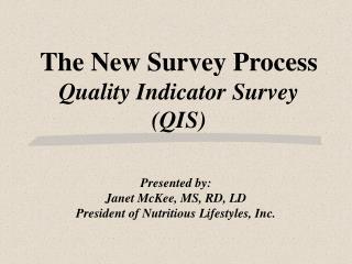 The New Survey Process Quality Indicator Survey (QIS)
