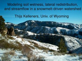 Modeling soil wetness, lateral redistribution, and streamflow in a snowmelt-driven watershed