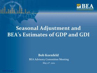 Seasonal Adjustment and  BEA's Estimates of GDP and GDI