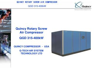 Quincy Rotary Screw Air Compressor QGD 315-400kW