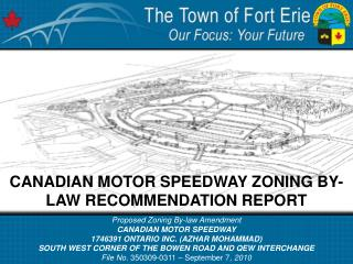 Proposed Zoning By-law Amendment CANADIAN MOTOR SPEEDWAY 1746391 ONTARIO INC. (AZHAR MOHAMMAD)