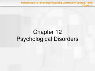 Chapter 12 Psychological Disorders