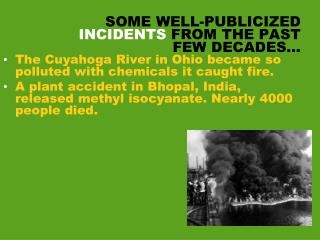 SOME  WELL-PUBLICIZED INCIDENTS  FROM THE  PAST FEW DECADES …