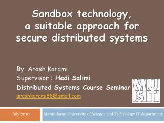 Sandbox technology, a suitable approach for secure distributed systems