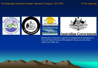 The Molonglo Catchment Health indicators Program ( M-CHiP) 07-08 reporting