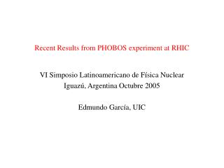 Recent Results from PHOBOS experiment at RHIC