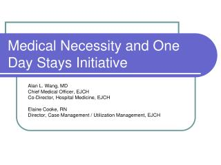 Medical Necessity and One Day Stays Initiative