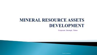 MINERAL RESOURCE ASSETS DEVELOPMENT