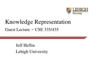 Knowledge Representation Guest Lecture - CSE 335