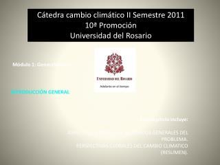 Cátedra cambio climático II Semestre 2011 10ª Promoción  Universidad del Rosario