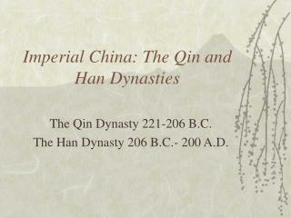 Imperial China: The Qin and Han Dynasties