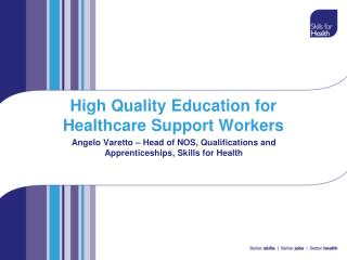 High Quality Education for Healthcare Support Workers