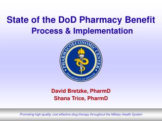 State of the DoD Pharmacy Benefit Process & Implementation