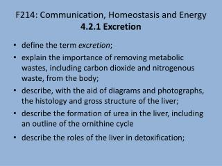 F214: Communication, Homeostasis and Energy 4.2.1 Excretion