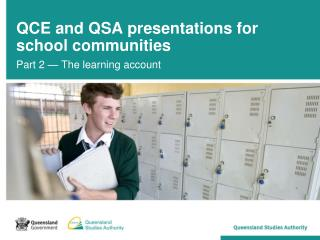 QCE and QSA presentations for school communities