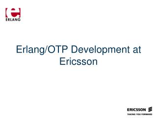 Erlang/OTP Development at Ericsson