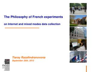 The Philosophy of French experiments on Internet and mixed modes data collection
