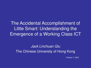 The Accidental Accomplishment of Little Smart: Understanding the Emergence of a Working Class ICT