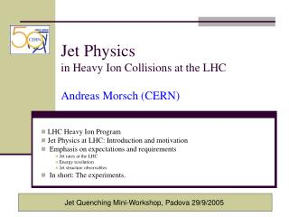 Jet Physics  in Heavy Ion Collisions at the LHC Andreas Morsch (CERN)