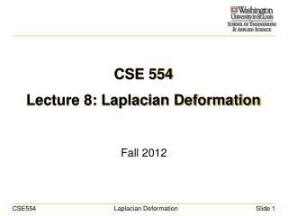 CSE 554 Lecture 8: Laplacian Deformation