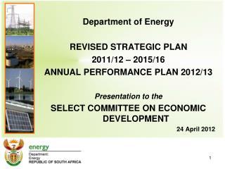 Department of Energy REVISED STRATEGIC PLAN 2011/12 � 2015/16 ANNUAL PERFORMANCE PLAN 2012/13