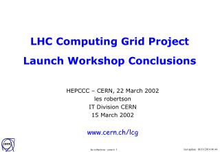 LHC Computing Grid Project Launch Workshop Conclusions