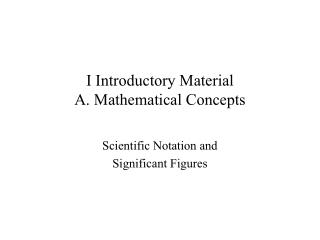 I Introductory Material A. Mathematical Concepts