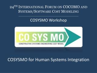 24 th  International Forum on COCOMO and Systems/Software Cost Modeling