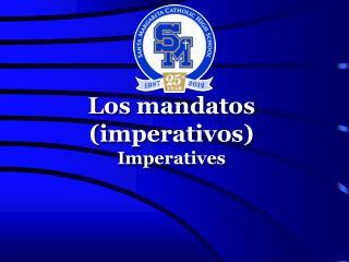 Los mandatos (imperativos) Imperatives