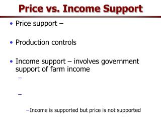 Price vs. Income Support