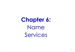 Chapter 6: Name Services