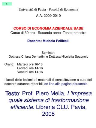 Università di Pavia - Facoltà di Economia A.A. 2009-2010 CORSO DI ECONOMIA AZIENDALE BASE