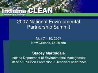 2007 National Environmental Partnership Summit May 7 – 10, 2007 New Orleans, Louisiana