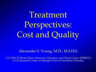 Treatment Perspectives: Cost and Quality