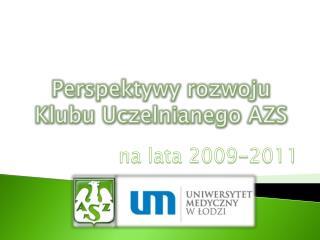 Perspektywy rozwoju Klubu Uczelnianego AZS