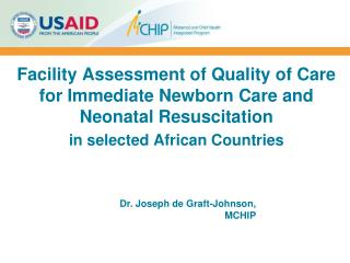Facility Assessment of Quality of Care for  Immediate  Newborn Care and  Neonatal Resuscitation